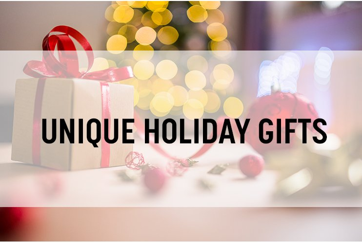 Unique Holiday Gifts